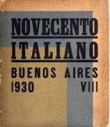 CATÁLOGO NOVECENTO ITALIANO. BUENOS AIRES, ASOCIACIÓN AMIGOS DEL ARTE, 1930.